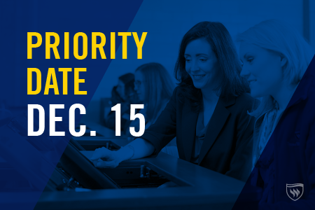 Submit your application to Texas Wesleyan before the priority date Dec. 15