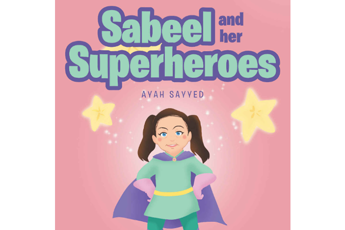 Photo of the book cover of Sabeel and her Superheroes by Texas Wesleyan alumna Ayah Sayyed.