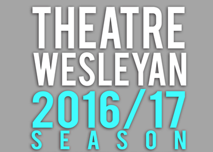 Welcome to the 2016/2016 season of Theatre Wesleyan.