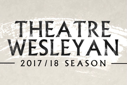 Teaser image for Theatre Wesleyan's 2017-18 season