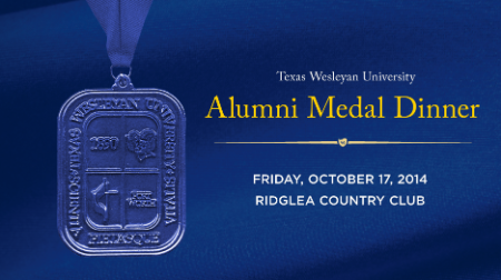 Texas Wesleyan University Alumni Board will recognize seven community leaders, alumni and faculty at the Alumni Medal Dinner at Ridglea Country Club on October 17.